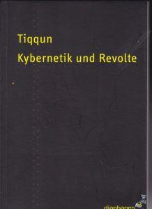 Tiqqun Kybernetik und Revolte