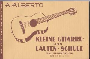Alberto, A. Kleine Gitarre- und Lauten-Schule zum Selbstunterricht