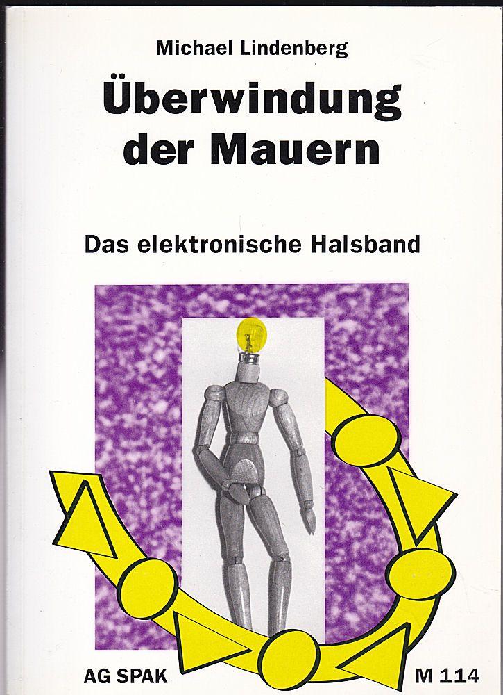Lindenberg, Michael Überwindung der Mauern. Das elektronische Halsband