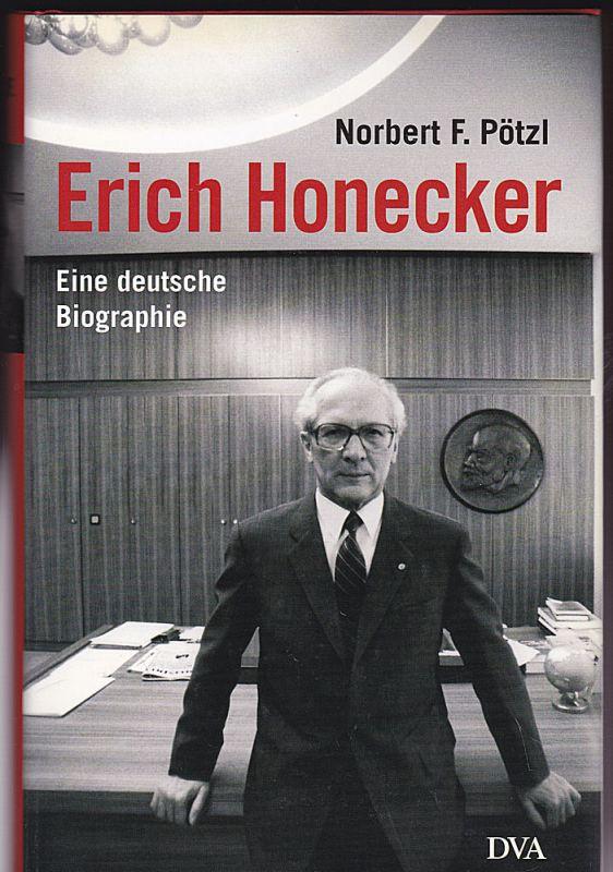 Pötzl, Norbert F. Erich Honecker. Eine deutsche Biographie