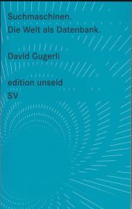 Gugerli, David Suchmaschinen. Die Welt als Datenbank