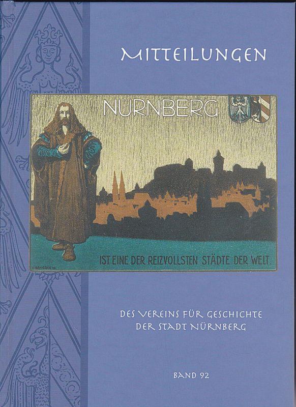 Diefenbacher, Michael, Fischer-Pache, Wiltrud, & Wachter, Clemens (Eds.) Nürnberger Mitteilungen MVGN 92 / 2005, Mitteilungen des Vereins für Geschichte der Stadt Nürnberg