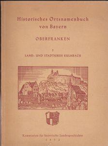 Guttenberg, Erich Freiherr von Historisches Ortsnamenbuch von Bayern: Oberfranken, Land- und Stadtkreis Kulmbach