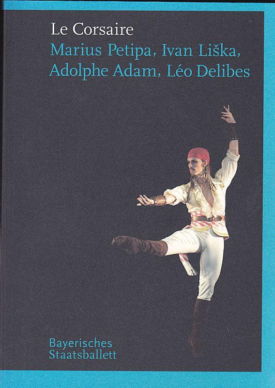 Bayerisches Staatsballett (Hrsg) Programmbuch zu Le Corsaire. Ballett in drei Akten