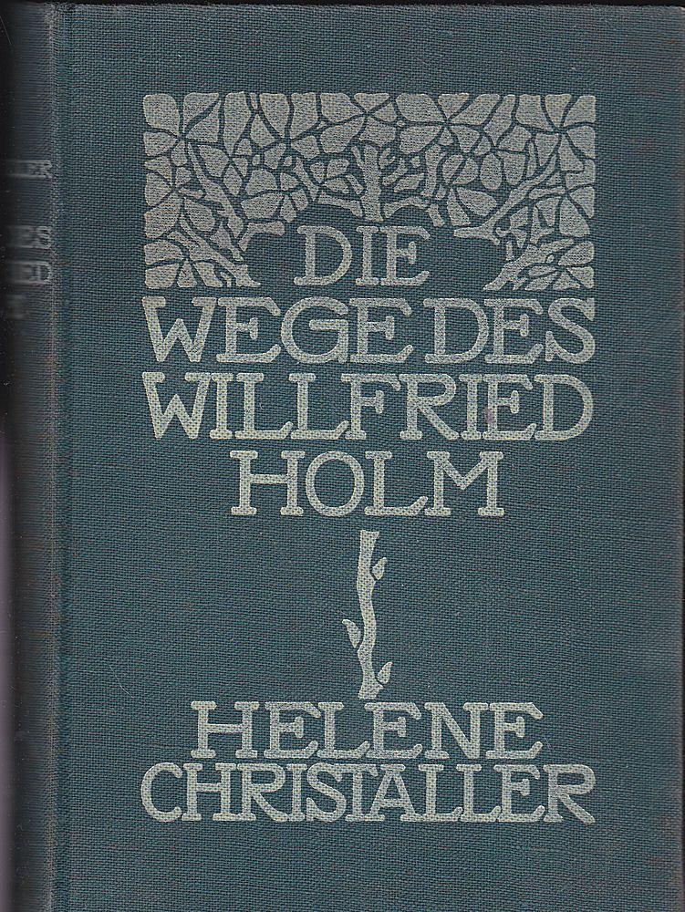 Christaller, Helene Die Wege des Willfried Holm
