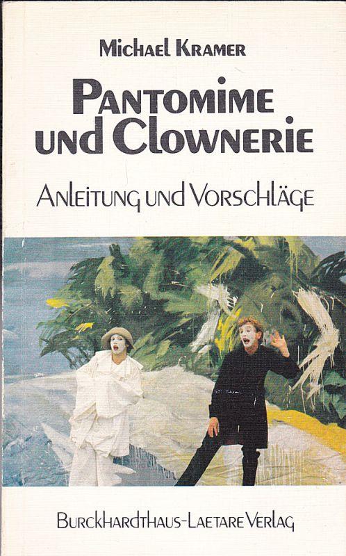 Kramer, Michael Pantomime und Clownerie. Anleitung und Vorschläge