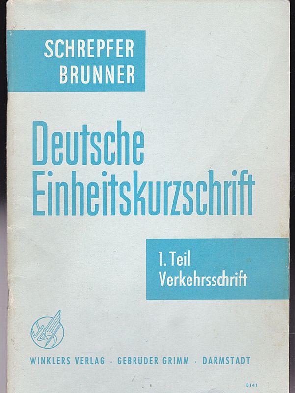 Schrepfer, Albin und Brunner, Erich Deutsche Einheitskurzschrift 1. Teil: Verkehrsschrift (Amtliche Systemkunde von 1968)