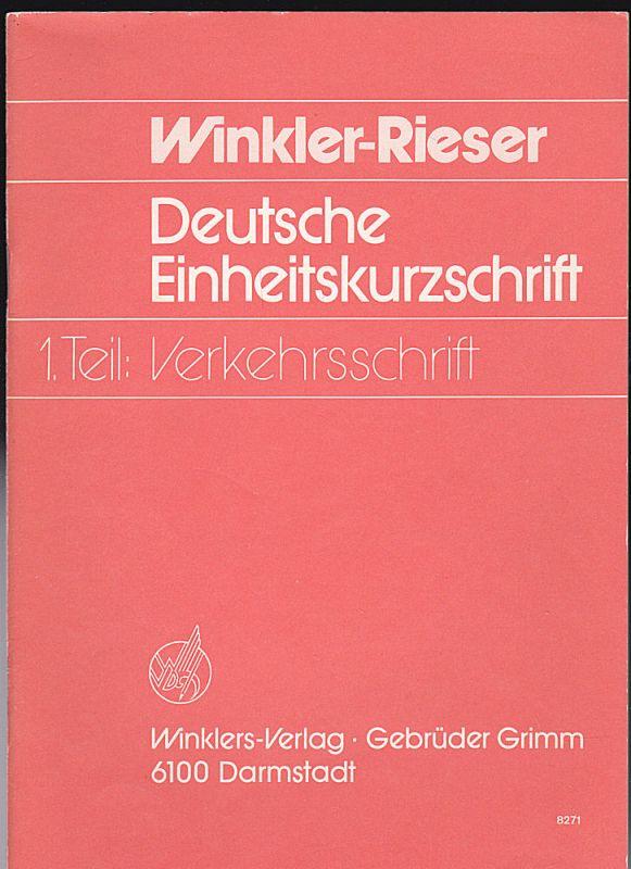 Winkler, Rieser Deutsche Einheitskurzschrift. Ein Lern- und Übungsbuch. 1. Teil: Verkehrsschrift (Nach der Amtlichen Systemkunde von 1968)