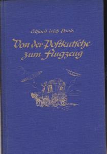 Pauls, Professor Eilhard Erich Von der Postkutsche zum Flugzeug