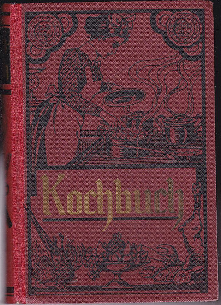 Davidis, Henriette Praktisches Kochbuch für einfache und feine Küche