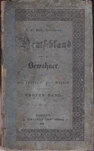 Hoffmann, K.Fr. Vollrath Deutschland und seine Bewohner. Ein Heimatbuch der Vaterlandskunde für alle Stände. Band 1: (apart): Deutschland im Allgemeinen enthaltend.