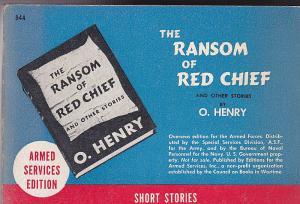 Henry, O. The Ransom of Red Chief and other stories. Short Stories. Armed Services Edition