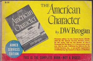 Brogan, D.W. The American Character. Armed Services Edition