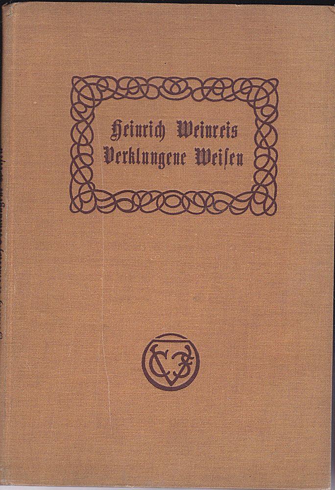Weinreich, Heinrich Verklungene Weisen. 36 altdeutsche Volkslieder aus dem dreizehnten bis siebzehnten Jahrhundert für gemischten Chor gesetzt