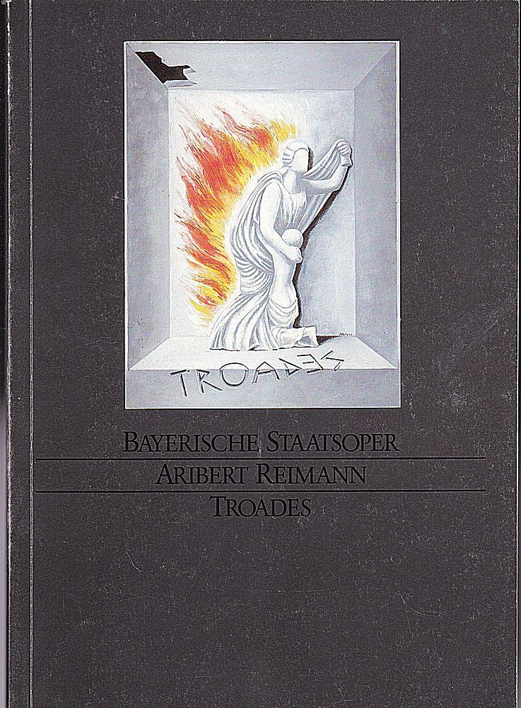 Bayerische Staatsoper Programmheft: Aribert Reimann - Troades
