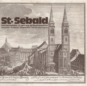 Bauhütte St. Sebald Nürnberg e.V. (Hrsg.) St. Sebald. Eine Dokumentation 20 Jahre nach der Wiedereinweihung. Geschichte- Zerstörung- Wiederaufbau- und was noch zu tun ist