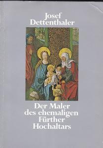 Dettenthaler, Josef Der Maler des ehemaligen Fürther Hochaltars