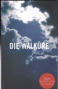 Staatstheater: Oper Nürnberg (Hrsg.) Programmheft: Richard Wagner- Die Walküre