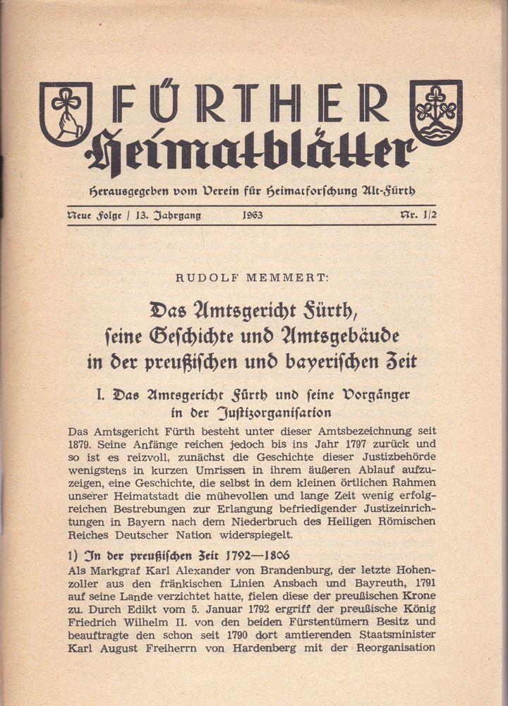Verein für Heimatforschung Alt-Fürth,(Hrsg.) Fürther Heimatblätter Neue Folge / 13. Jahrgang, 1963 / Nr. 1/2