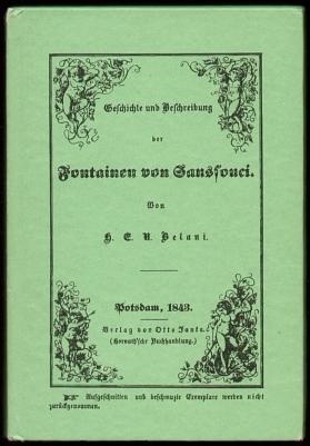 Belani, H.E.R.: Geschichte und Beschreibung der Fontainenanlagen in Sanssouci unter Friedrich dem Großen und... Friedrich Wilhelm IV.