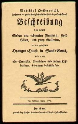 Oesterreich, Matthias: Matthias Oesterreichs ... Beschreibung von denen sieben neu erbaueten Zimmern... in dem gewesenen Orangen-Hause in Sans-Souci.
