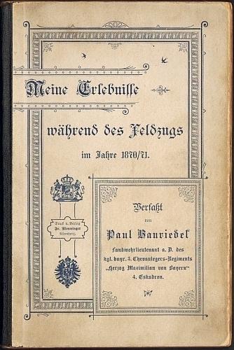 Bauriedel, Paul: Meine Erlebnisse während des Feldzugs im Jahre 1870/ 71.
