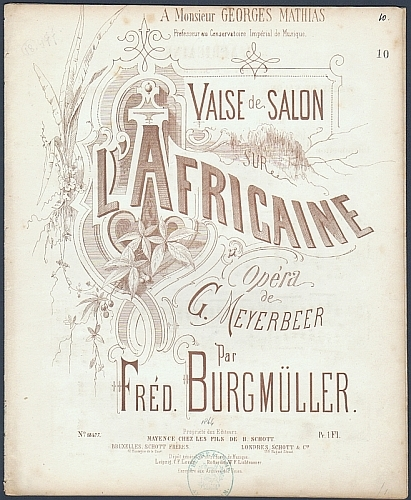 Meyerbeer, Giacomo / Friedrich Burgmüller: Valse de Salon sur l'Africaine. Opera de G. Meyerbeer, par Fred. Burgmüller.