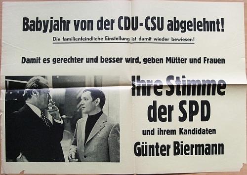 SPD - Sozialdemokratische Partei Deutschlands. Babyjahr von der CDU-CSU abgelehnt! Die familienfeindliche Einstellung ist damit wieder bewiesen! Ihre Stimme der SPD und ihrem Kandidaten Günter Biermann. Wahlplakat.