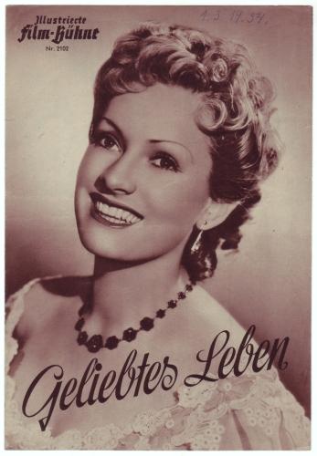 Illustrierte Film-Bühne Nr. 2102: Geliebtes Leben. Mit Ruth Leuwerik, Carl Raddatz.