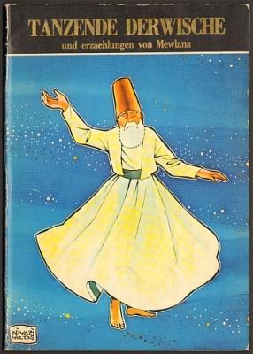 Yoltas, Niyasi: Tanzende Derwische und Erzählungen von Mewlana (deutsch).