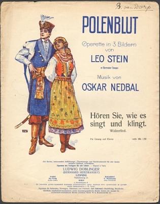 Nedbal, Oskar / Leo Stein: Hören Sie, wie es singt und klingt. Walzerlied für Gesang und Klavier. Aus der Operette Polenblut von Leo Stein. Musik von Oskar Nedbal.