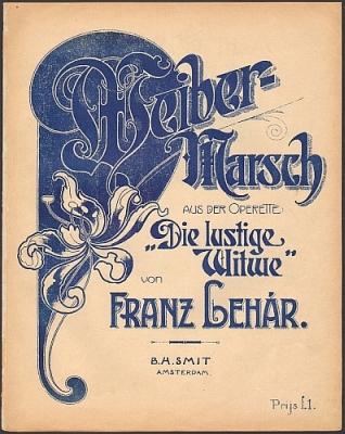 """Lehar, Franz: Weiber-Marsch. Aus der Operette """"Die Lustige Witwe""""."""