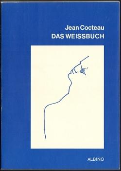 Cocteau, Jean: Das Weissbuch. Mit 22 Zeichnungen von Jean Cocteau.