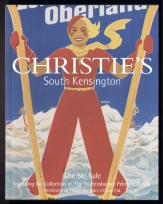 Christie's South Kensington. The Ski Sale. Including the Collection of The Wolfensberger Printers, Zürich. Auction catalogue, 26 February 2004.