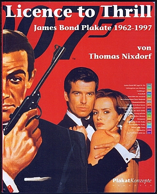 Nixdorf, Thomas: Licence to Thrill: James Bond Plakate 1962-1997.