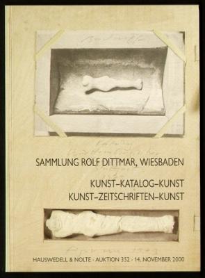 Hauswedell & Nolte: Sammlung Rolf Dittmar, Wiesbaden. Katalog-Kunst-Kataloge, Kunst-Zeitschriften-Kunst. Auktion 352 vom 14. November 2000.