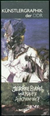 Jeschke, Blanke & Hauff: Künstlergraphik der DDR. Auktion Nr. 7 vom 6. November 1993.