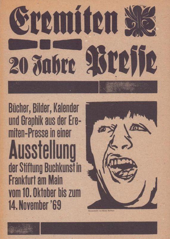 20 Jahre Eremiten-Presse. Bücher, Bilder, Kalender und Graphik aus der Eremiten-Presse in einer Ausstellung der Stiftung Buchkunst in Frankfurt am Main vom 10. Oktober bis zum 14. November '69.