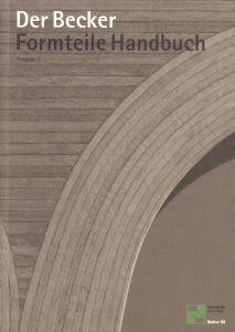 Der Becker. Formteile-Handbuch. Formteile aus Holz. Hrsg.: Fritz Becker KG. (Konzept u. Gestaltung: Michael Schweer u. Peter Plasberg). AUSGABE 3.