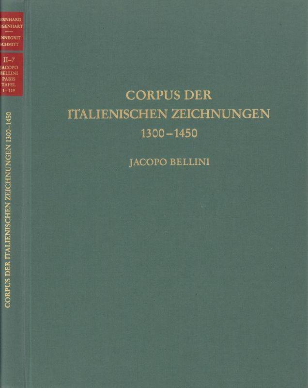 Corpus der italienischen Zeichnungen 1300-1450. TEIL II: Venedig / Jacobo Bellini. BÄNDE 7 und 8. (= 2 Bde. [von 4] apart).