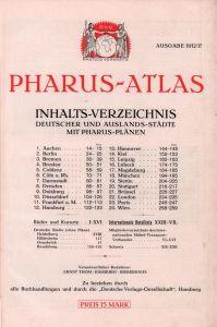 Pharus-Atlas deutscher und Auslands-Städte mit Pharusplänen. AUSGABE 1912/17. Verantwortlicher Redakteur Ernst Thom, Hamburg, Bieberhaus.