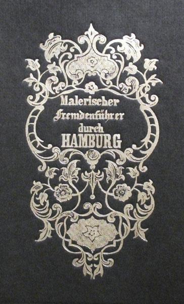 Der Fremde in Hamburg. Malerischer Fremdenführer durch Hamburg, Altona und deren Umgebungen. Mit einem Grundriss von Hamburg und vielen in den Text gedruckten Holzschnitten. REPRINT der Ausgabe Hamburg, Berendsohn, 1847 [hrsg. von der Hamburgischen Lan...