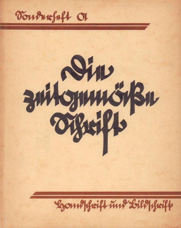 Die zeitgemäße Schrift. Studienhefte für Schrift und Formengestaltung. SONDERHEFT A / April 1930: Handschrift und Bildschrift. (Unterstufe).
