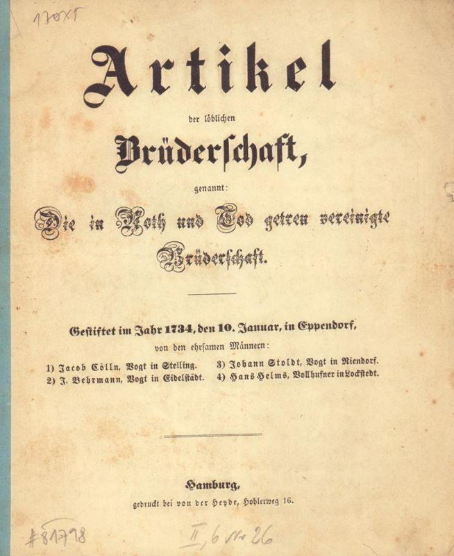 """Artikel der löblichen Brüderschaft, genannt: """"Die in Noth und Tod getreu vereinigte Brüderschaft"""". Gestiftet im Jahr 1734, den 10. Januar, in Eppendorf."""