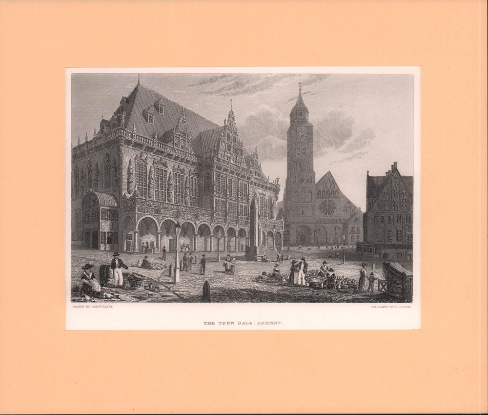 The Town Hall, Bremen. Stahlstich. Drawn by Capt. Batty, engraved by J. Godden.