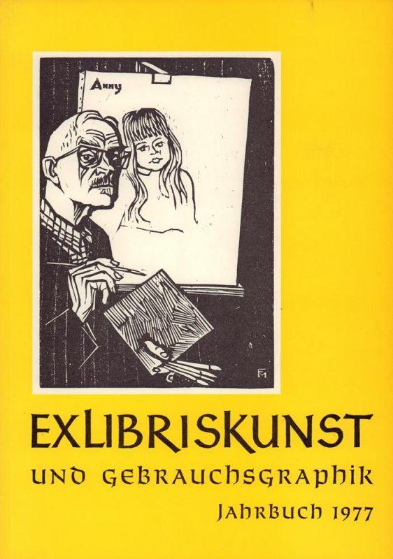 Exlibriskunst und Gebrauchsgraphik. JAHRBUCH 1977.