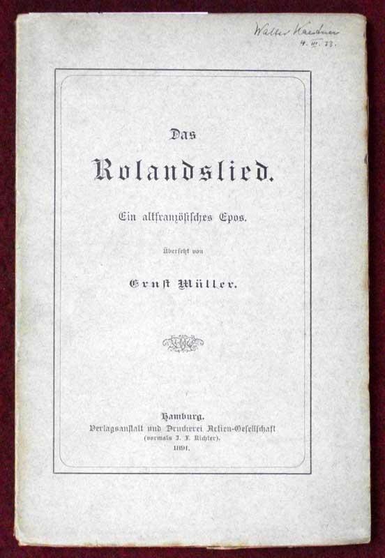 Das Rolandslied. Ein altfranzösisches Epos. Übersetzt von Ernst Müller.