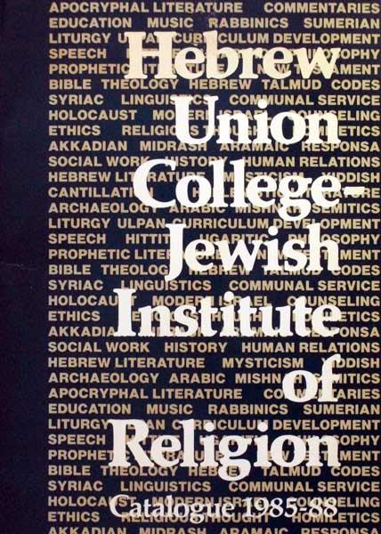 Hebrew Union College - Jewish Institute of Religion. Catalogue 1985-88. Cincinnati, Jerusalem, Los Angeles, New York.
