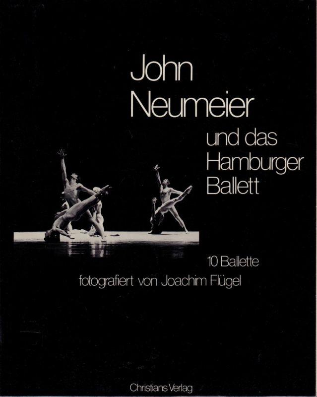 John Neumeier und das Hamburger Ballett. 10 Ballette fotografiert von Joachim Flügel. Mit einer Einführung von Helmut Scheier und Texten von John Neumeier.