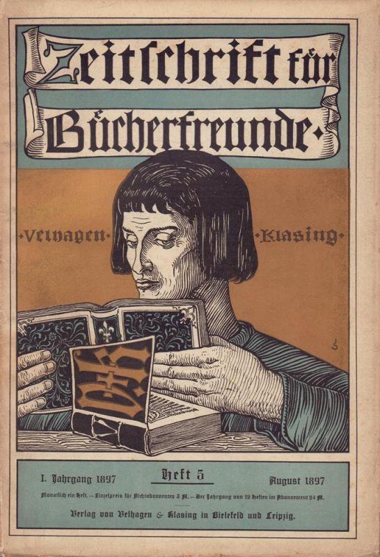 Zeitschrift für Bücherfreunde. JG. 1, HEFT 5, August 1897. Monatshefte für Bibliophilie und verwandte Interessen. Hrsg. von Fedor von Zobeltitz.